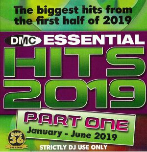 VARIOUS - DMC Essential Hits 2019 Part One: January-June 2019 (Strictly DJ Only)