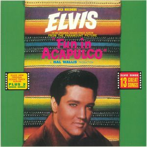 PRESLEY, Elvis - Fun In Acapulco