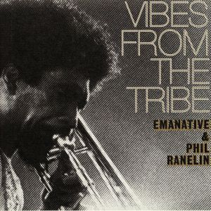 EMANATIVE/PHIL RANELIN - Vibes From The Tribe