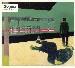 GOMEZ - Liquid Skin: 20th Anniversary Edition (remastered)