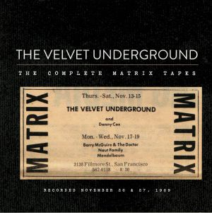 VELVET UNDERGROUND, The - The Complete Matrix Tapes