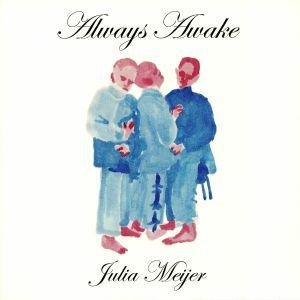 MEIJER, Julia - Always Awake