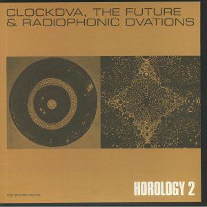 CLOCK DVA - Horology 2: The Future & Radiophonic DVAtions (reissue)