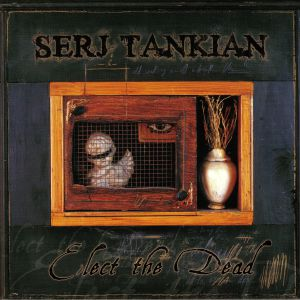 TANKIAN, Serj - Elect The Dead