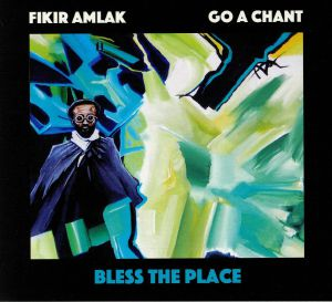 FIKIR AMLAK - Go A Chant