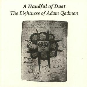 A HANDFUL OF DUST - The Eightness Of Adam Qadmon
