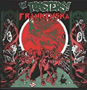 TOASTERS, The - Frankenska (reissue)