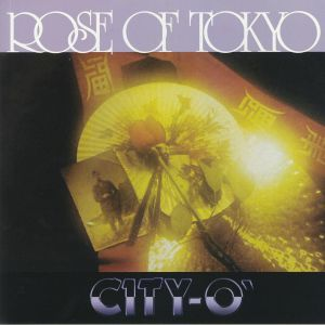 CITY O' - Rose Of Tokyo