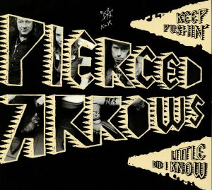 PIERCED ARROWS - Keep Pushin'