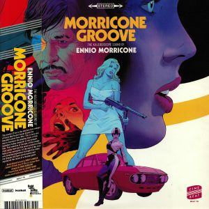MORRICONE, Ennio - Morricone Groove: The Kaleidoscope Sound Of Ennio Morricone 1964-1977