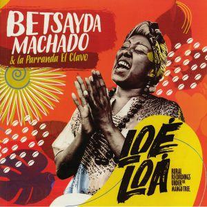 MACHADO, Betsayda/LA PARRANDA EL CLAVO - Loe Loa: Rural Recordings Under The Mango Tree
