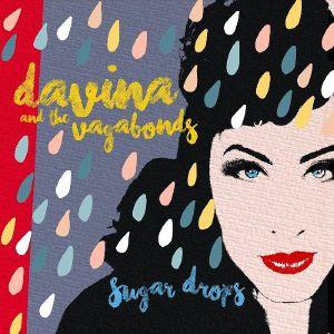 DAVINA & THE VAGABOND - Sugar Drops