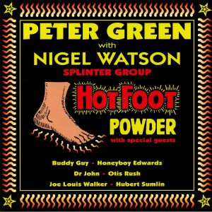 GREEN, Peter/NIGEL WATSON SPLINTER GROUP - Hot Foot Powder