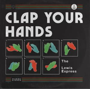 LEWIS EXPRESS, The - Clap Your Hands