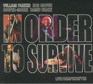 PARKER, William/IN ORDER TO SURVIVE - Live/Shapeshifter