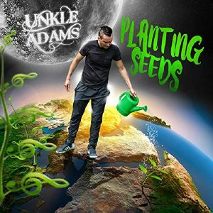 UNKLE ADAMS - Planting Seeds