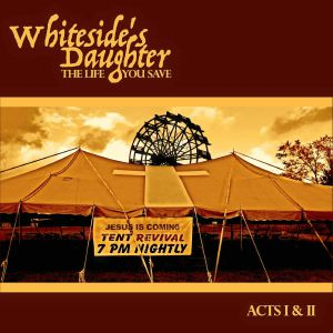 WHITESIDES DAUGHTER - The Life You Save