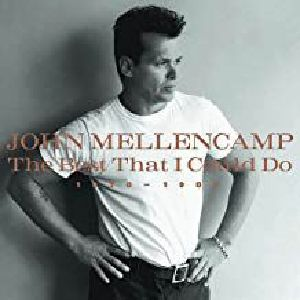 MELLENCAMP, John - The Best That I Could Do: 1978-1988