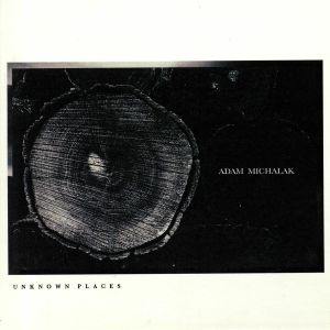 MICHALAK, Adam - Unknown Places