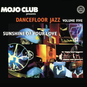 VARIOUS - Mojo Club Vol 5: Sunshine Of Your Love