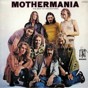 ZAPPA, Frank/THE MOTHERS OF INVENTION - Mothermania: The Best Of The Mothers
