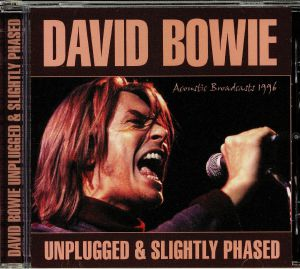 BOWIE, David - Unplugged & Slightly Phased