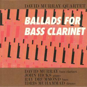 DAVID MURRAY QUARTET - Ballads For Bass Clarinet