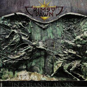 CRIMSON DAWN - In Strange Aeons