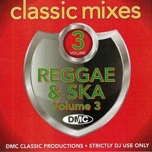 VARIOUS - DMC Classic Mixes: I Love Reggae & Ska Vol 3 (Strictly DJ Only)