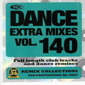 VARIOUS - Dance Extra Mixes Vol 140: Remix Collections For Professional DJs Only (Strictly DJ Only)