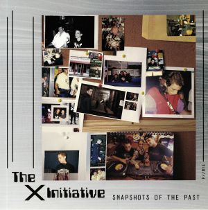 X INITIATIVE, The - Snapshots Of The Past