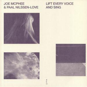 McPHEE, Joe/PAAL NILSSEN LOVE - Lift Every Voice & Sing