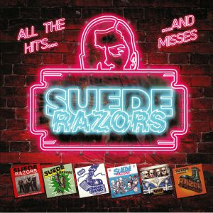 SUEDE RAZORS - All The Hits & Misses