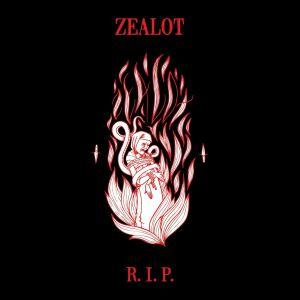 ZEALOT RIP - Zealot Rip