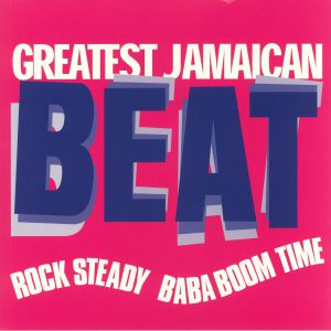 VARIOUS - Greatest Jamaican Beat: Rock Steady Baba Boom Time