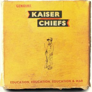 KAISER CHIEFS - Education Education Education & War