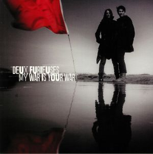 DEUX FURIEUSES - My War Is Your War