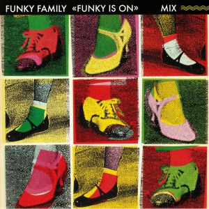 FUNKY FAMILY				 - Funk Is On (remastered) (reissue)
