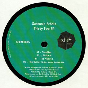 SANTONIO ECHOLS - Thirty Two EP