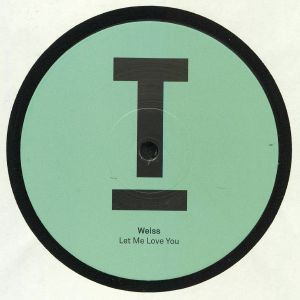 WEISS - Let Me Love You