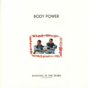 BODY POWER - Dancing In The Tears