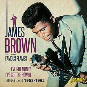 BROWN, James & THE FAMOUS FLAMES - I've Got Money I've Got The Power: Singles 1958-1962