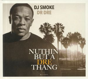 DJ SMOKE - Nuttin But A Dre Thang: Mixtape