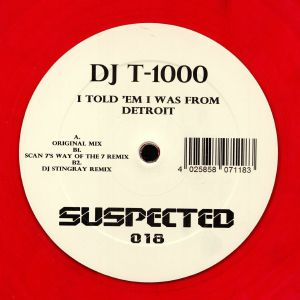 DJ T 1000 - I Told 'Em I Was From Detroit