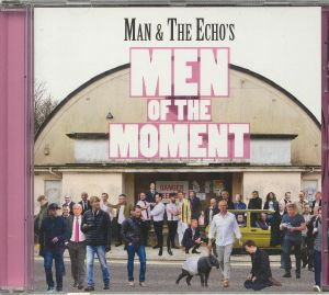 MAN & THE ECHO - Men Of The Moment