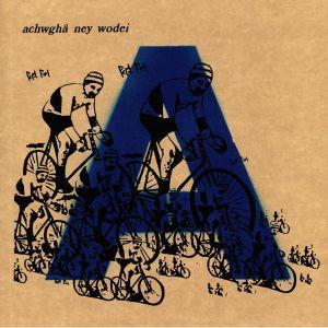 ACHWGHA NEY WODEI - Achwgha Ney Wodei