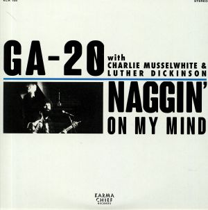 GA 20 - Naggin' On My Mind