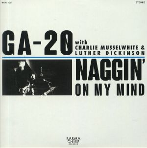 GA 20 - Naggin' On My Mind