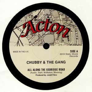 CHUBBY & THE GANG - All Along The Uxbridge Road