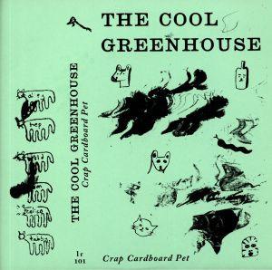COOL GREENHOUSE, The - Crap Cardboard Pet